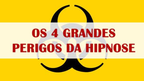 Os 4 GRANDES Perigos da Hipnose